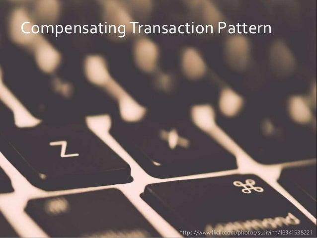 danielfisher.com CompensatingTransaction Pattern https://www.flickr.com/photos/susivinh/16341538221