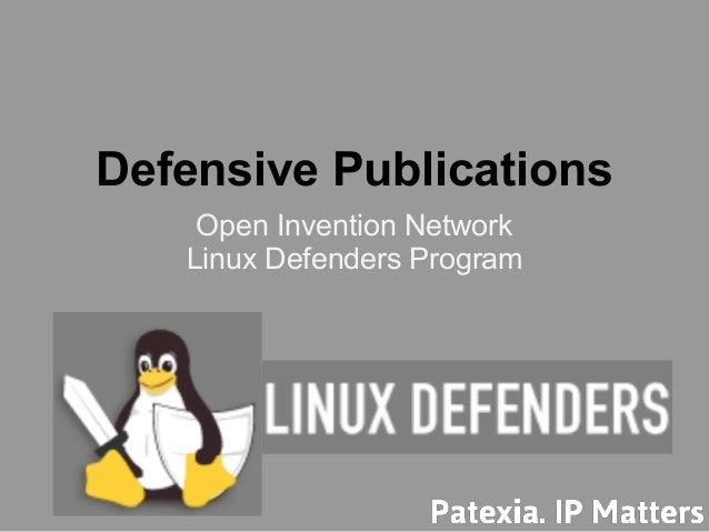 Defensive Publications    Open Invention Network   Linux Defenders Program