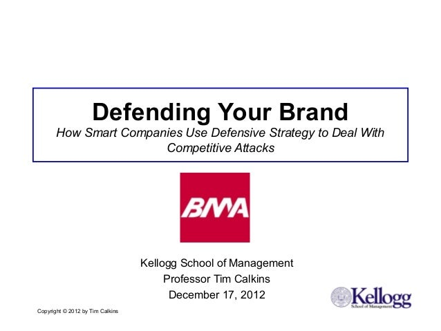 Defending Your Brand       How Smart Companies Use Defensive Strategy to Deal With                       Competitive Attac...