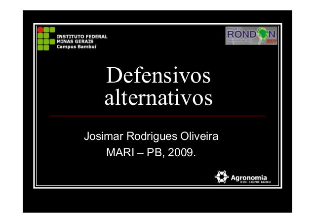 DefensivosalternativosJosimar Rodrigues OliveiraMARI – PB, 2009.
