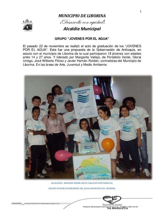 """1  MUNICIPIO DE LIBORINA  ¡Desarrollo con equidad! Alcaldía Municipal  GRUPO """"JOVENES POR EL AGUA"""" El pasado 22 de noviemb..."""
