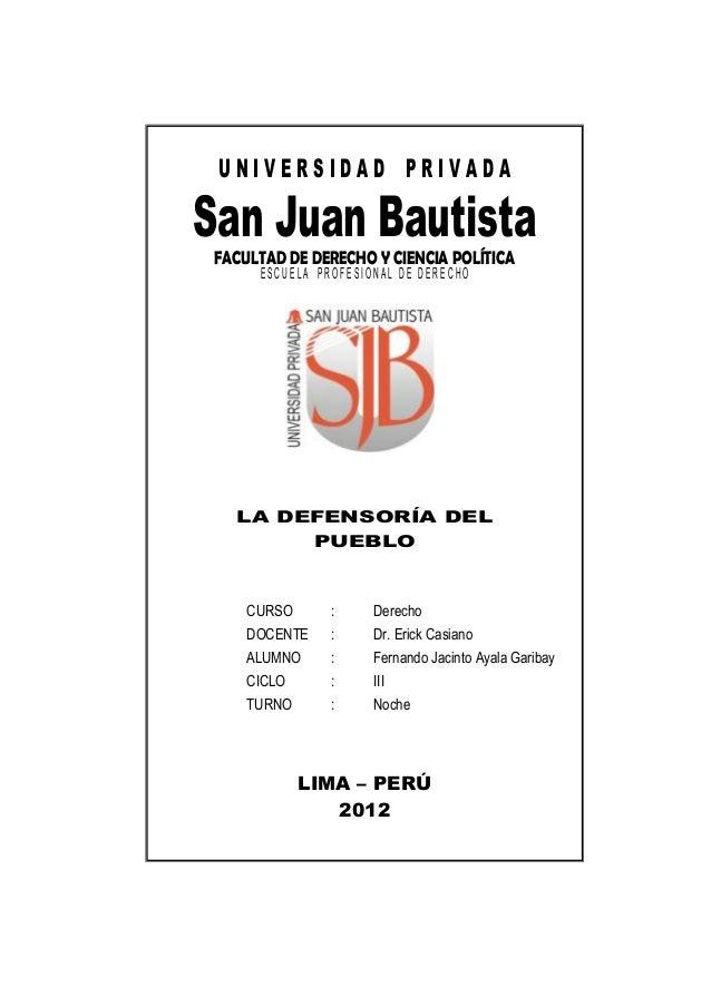 UNIVERSIDAD PRIVADA  San Juan Bautista FACULTAD DE DERECHO Y CIENCIA POLÍTICA ESCUELA PROFESIONAL DE DERECHO  LA DEFENSORÍ...