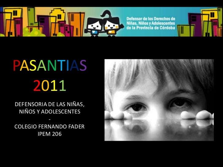 PASANTIAS  2011DEFENSORIA DE LAS NIÑAS, NIÑOS Y ADOLESCENTES            -COLEGIO FERNANDO FADER        IPEM 206