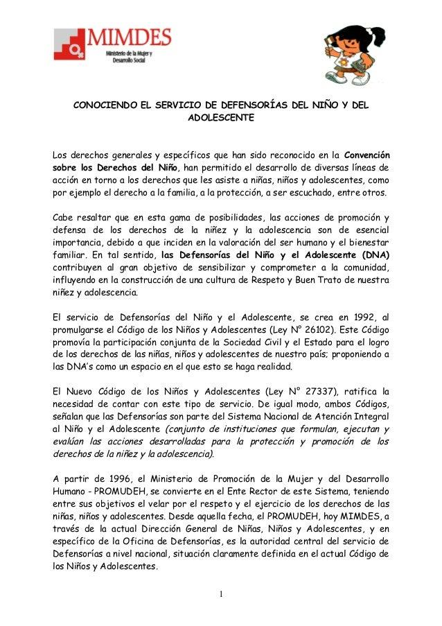 CONOCIENDO EL SERVICIO DE DEFENSORÍAS DEL NIÑO Y DEL ADOLESCENTE  Los derechos generales y específicos que han sido recono...