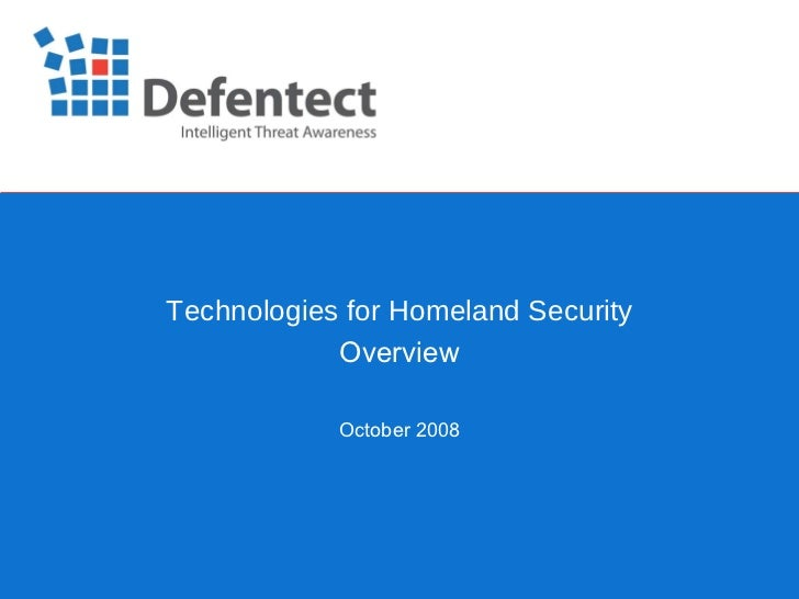 Technologies for Homeland Security Overview October 2008