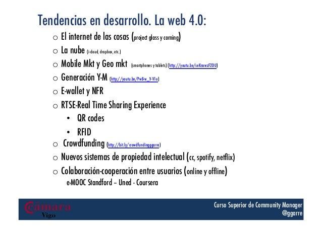 Tendencias en desarrollo. La web 4.0: o El internet de las cosas (project glass y corning) o La nube (i-cloud, dropbox, ...