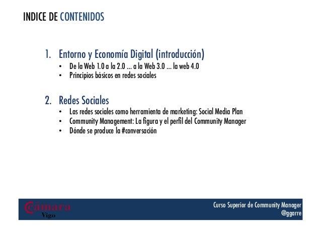 INDICE DE CONTENIDOS 1. Entorno y Economía Digital (introducción) • De la Web 1.0 a la 2.0 … a la Web 3.0 … la web 4.0 •...