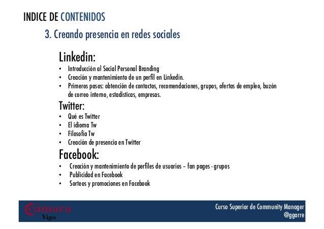 INDICE DE CONTENIDOS 3. Creando presencia en redes sociales  Linkedin:  • Introducción al Social Personal Branding • Cre...