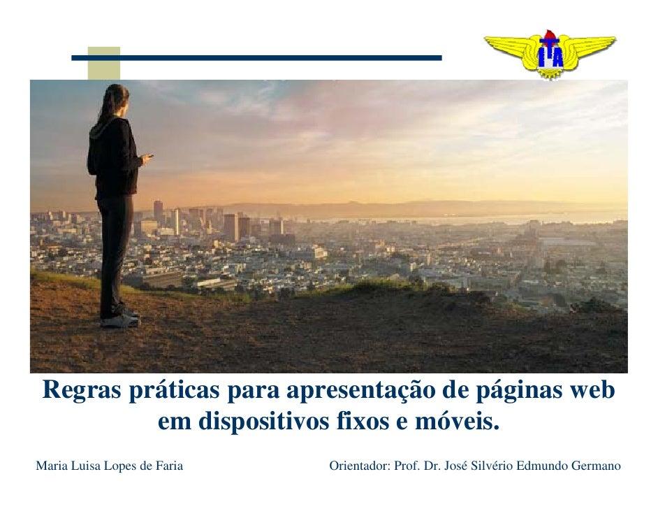 Regras práticas para apresentação de páginas web           em dispositivos fixos e móveis. Maria Luisa Lopes de Faria   Or...