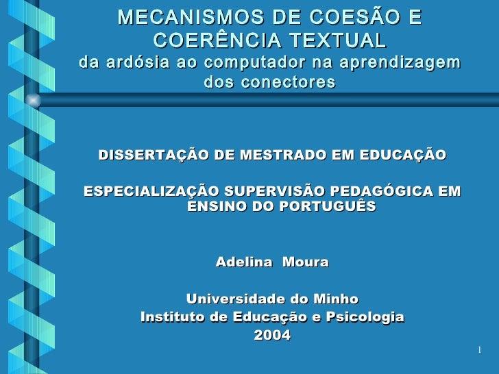 MECANISMOS DE COESÃO E COERÊNCIA TEXTUAL da ardósia ao computador na aprendizagem dos conectores <ul><li>DISSERTAÇÃO DE ME...