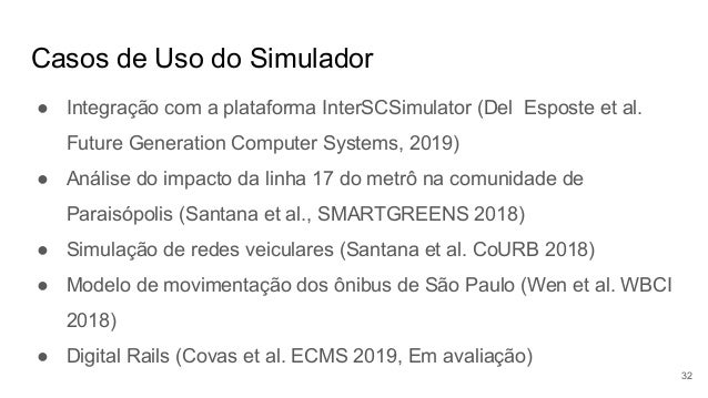 Casos de Uso do Simulador ● Integração com a plataforma InterSCSimulator (Del Esposte et al. Future Generation Computer Sy...