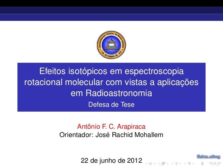 Efeitos isotópicos em espectroscopiarotacional molecular com vistas a aplicações             em Radioastronomia           ...