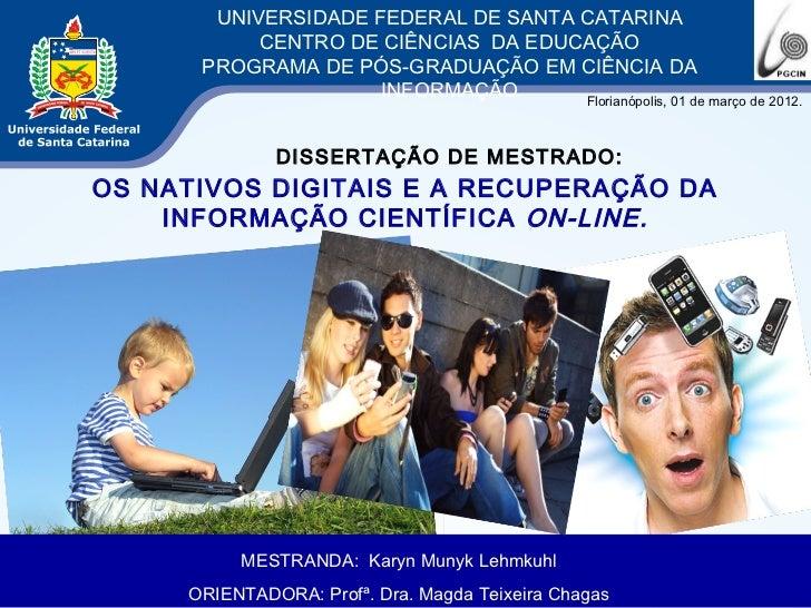 UNIVERSIDADE FEDERAL DE SANTA CATARINA           CENTRO DE CIÊNCIAS DA EDUCAÇÃO      PROGRAMA DE PÓS-GRADUAÇÃO EM CIÊNCIA ...