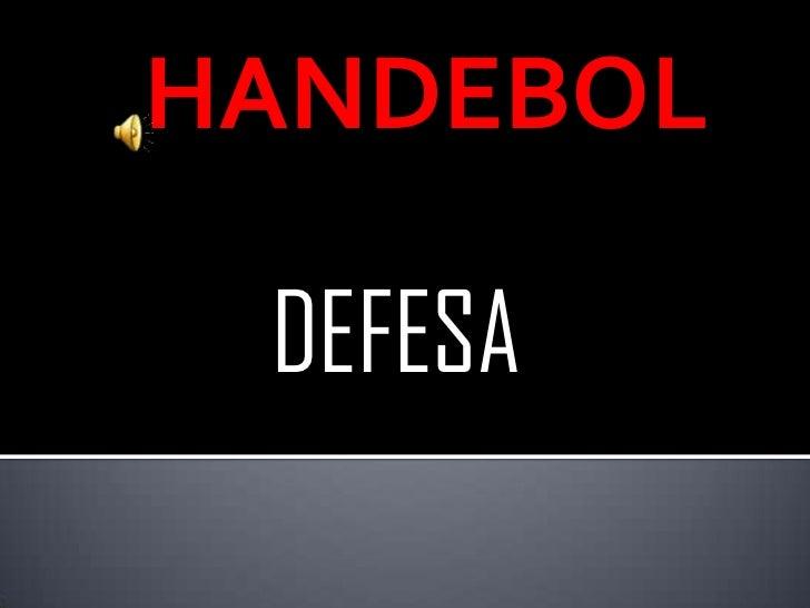 HANDEBOL<br /> DEFESA <br />