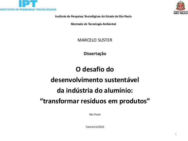 Instituto de Pesquisas Tecnológicas do Estado de São Paulo Mestrado de Tecnologia Ambiental MARCELO SUSTER Dissertação O d...