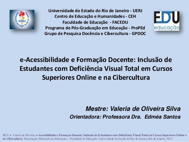 e-Acessibilidade e Formação Docente: Inclusão de Estudantes com Deficiência Visual Total em Cursos Superiores Online e na ...