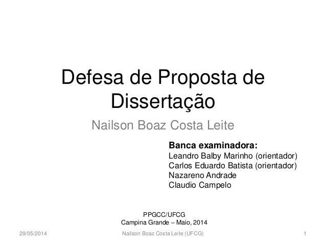 Defesa de Proposta de Dissertação  Nailson Boaz Costa Leite  29/05/2014  Nailson Boaz Costa Leite (UFCG)  1  Banca examina...