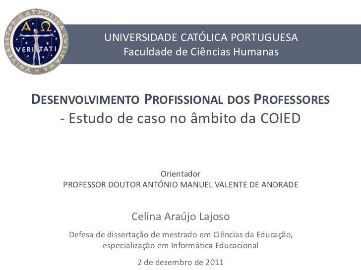 UNIVERSIDADE CATÓLICA PORTUGUESA                 Faculdade de Ciências HumanasDESENVOLVIMENTO PROFISSIONAL DOS PROFESSORES...