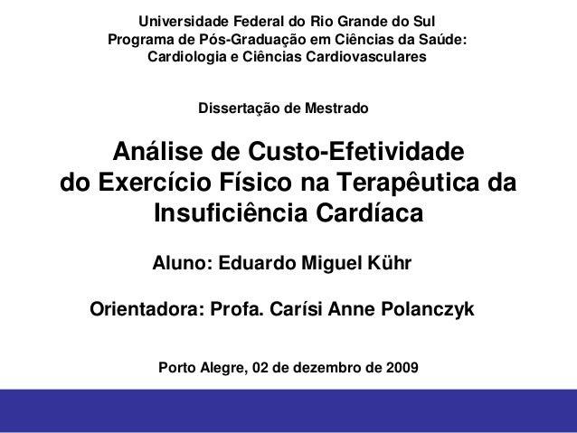 Análise de Custo-Efetividade do Exercício Físico na Terapêutica da Insuficiência Cardíaca Universidade Federal do Rio Gran...