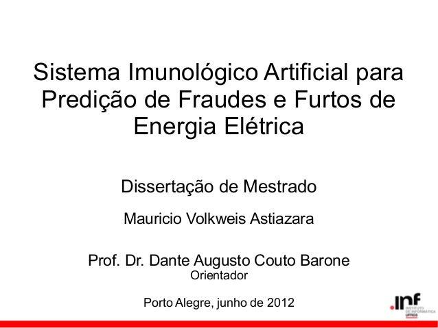 Sistema Imunológico Artificial para Predição de Fraudes e Furtos de Energia Elétrica Dissertação de Mestrado Mauricio Volk...