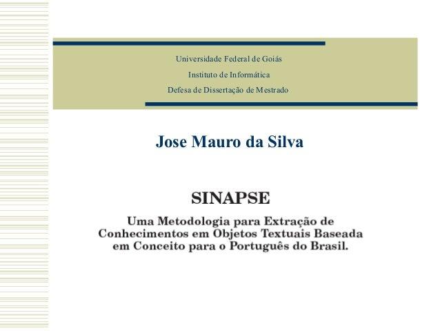 Jose Mauro da Silva Universidade Federal de Goiás Instituto de Informática Defesa de Dissertação de Mestrado