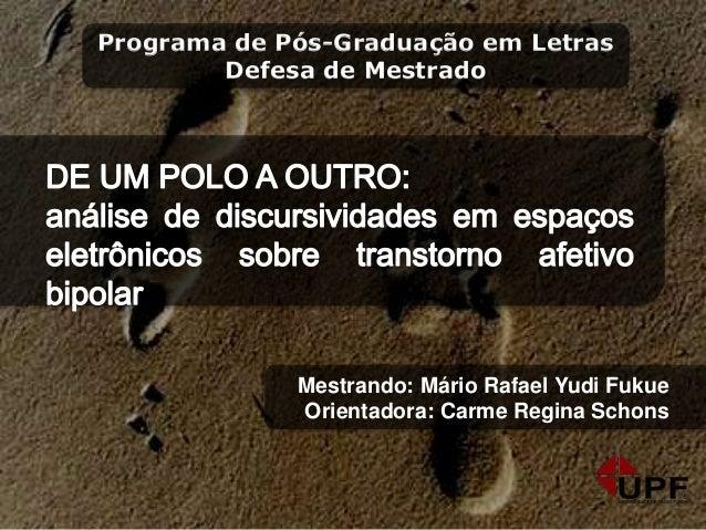 Mestrando: Mário Rafael Yudi Fukue Orientadora: Carme Regina Schons Programa de Pós-Graduação em Letras Defesa de Mestrado