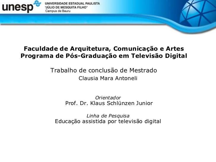 Faculdade de Arquitetura, Comunicação e ArtesPrograma de Pós-Graduação em Televisão Digital        Trabalho de conclusão d...