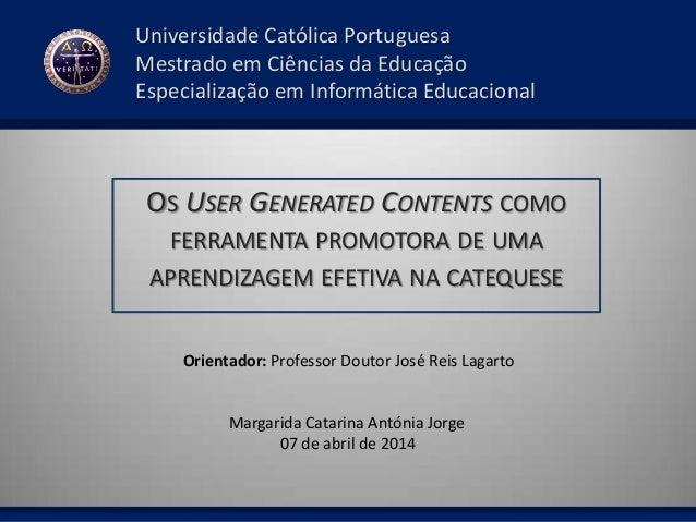 Universidade Católica Portuguesa Mestrado em Ciências da Educação Especialização em Informática Educacional OS USER GENERA...