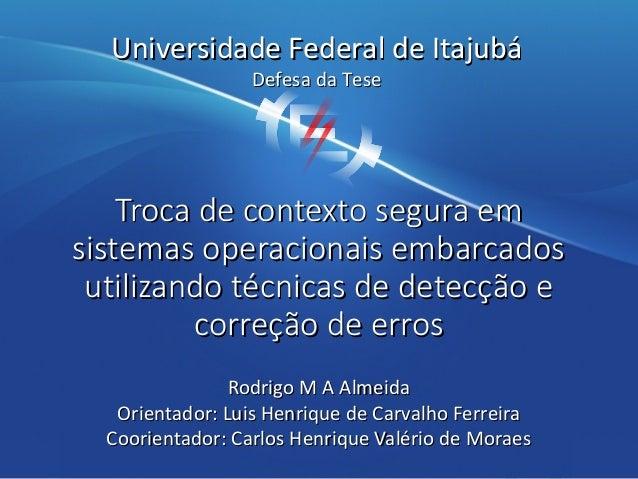 Troca de contexto segura emTroca de contexto segura em sistemas operacionais embarcadossistemas operacionais embarcados ut...