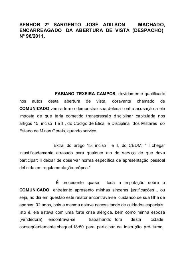 SENHOR 2º SARGENTO JOSÉ ADILSON MACHADO, ENCARREAGADO DA ABERTURA DE VISTA (DESPACHO) Nº 96/2011. FABIANO TEXEIRA CAMPOS, ...