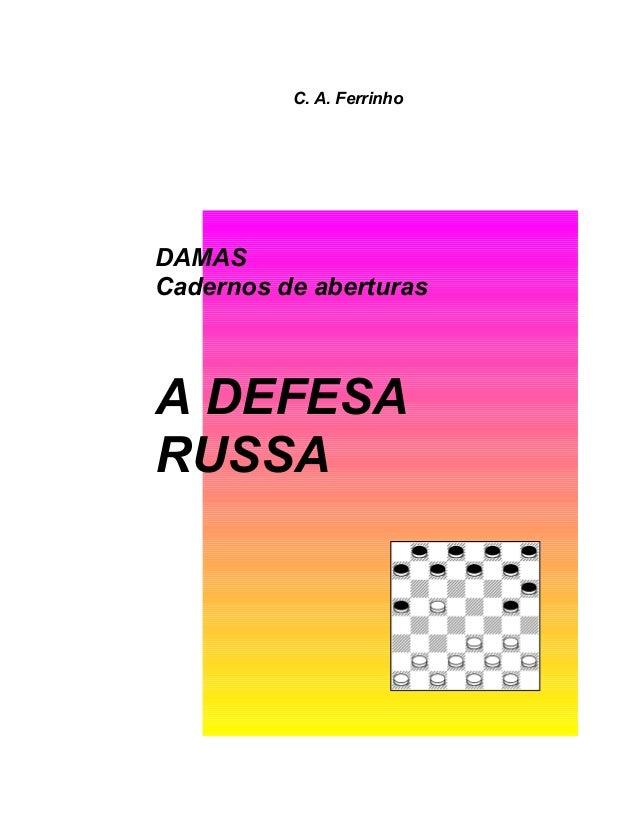 C. A. Ferrinho DAMAS Cadernos de aberturas A DEFESA RUSSA