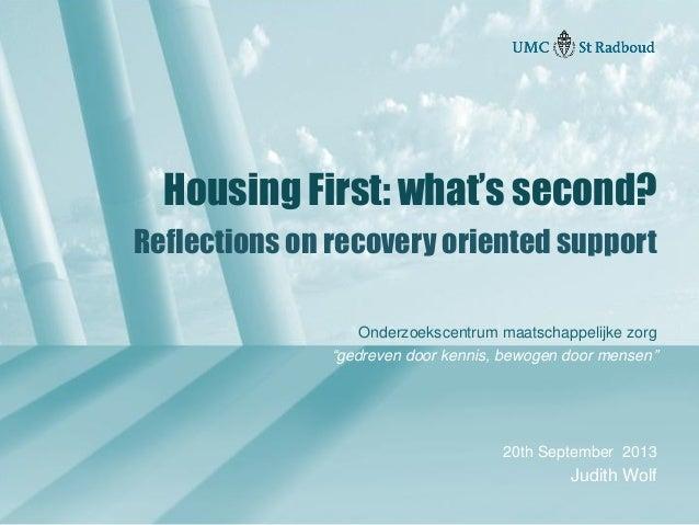 """Onderzoekscentrum maatschappelijke zorg """"gedreven door kennis, bewogen door mensen"""" Housing First: what's second? Reflecti..."""
