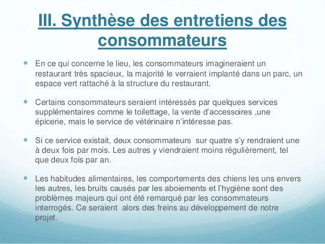 III. Synthèse des entretiens des consommateurs  En ce qui concerne le lieu, les consommateurs imagineraient un restaurant...
