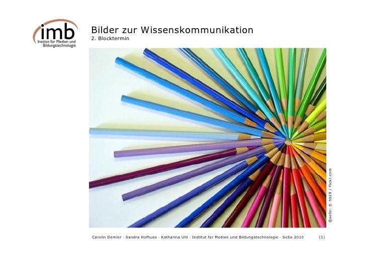 Input D-F: Grundlagen der Gestaltung (Seminar: Bilder zur Wissenskommunikation SoSe 2010)