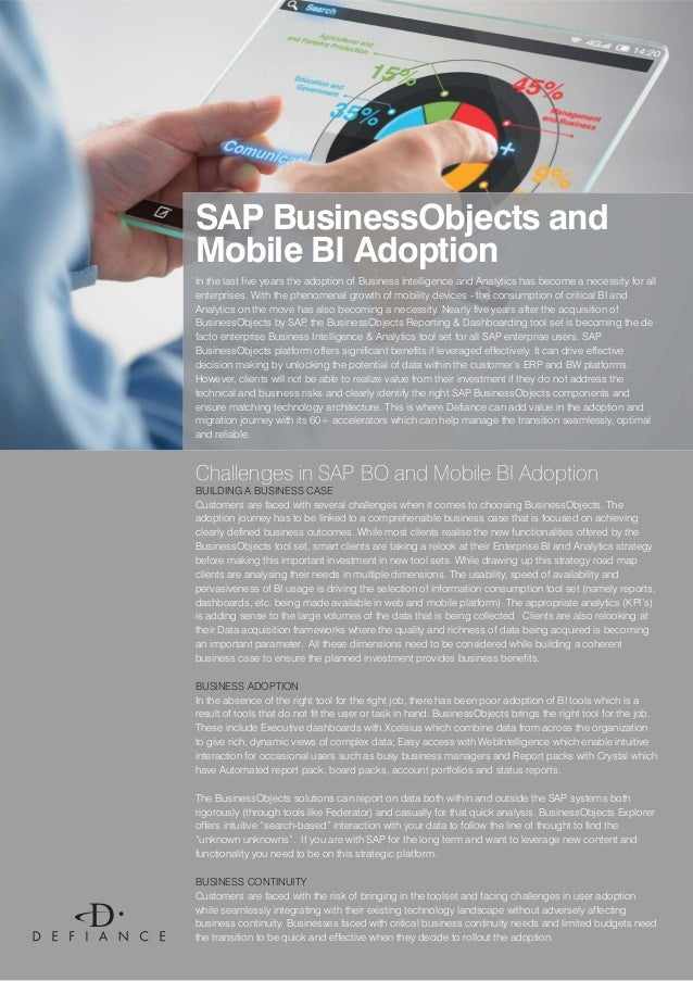 SAP BusinessObjects andMobile BI AdoptionIn the last five years the adoption of Business Intelligence and Analytics has be...