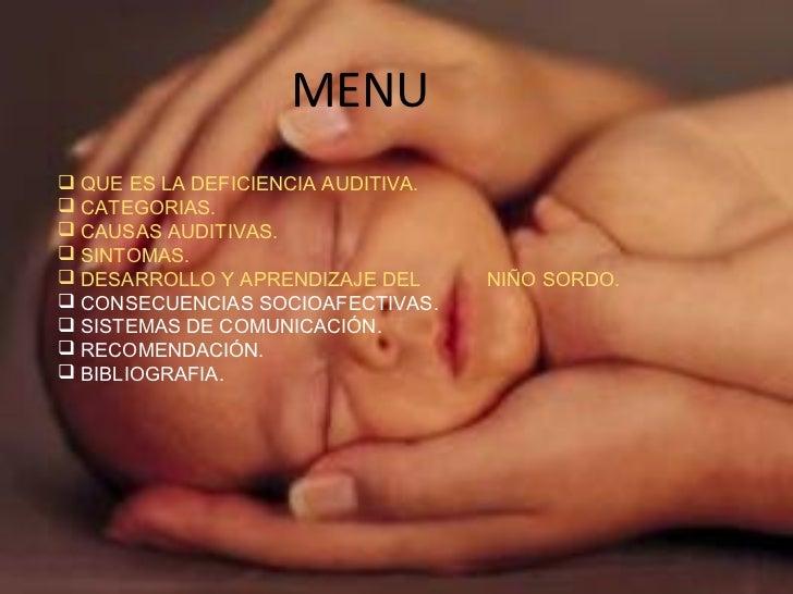 - La sordera infantil profunda es un fenómeno cultural   en que se une inseparablemente pautas y problemas        sociales...