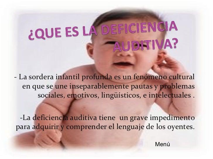 HIPOACUSIA: la audición es deficiente , pero resultafuncional para la vida ordinaria, se hace difícil pero noimposible .SO...