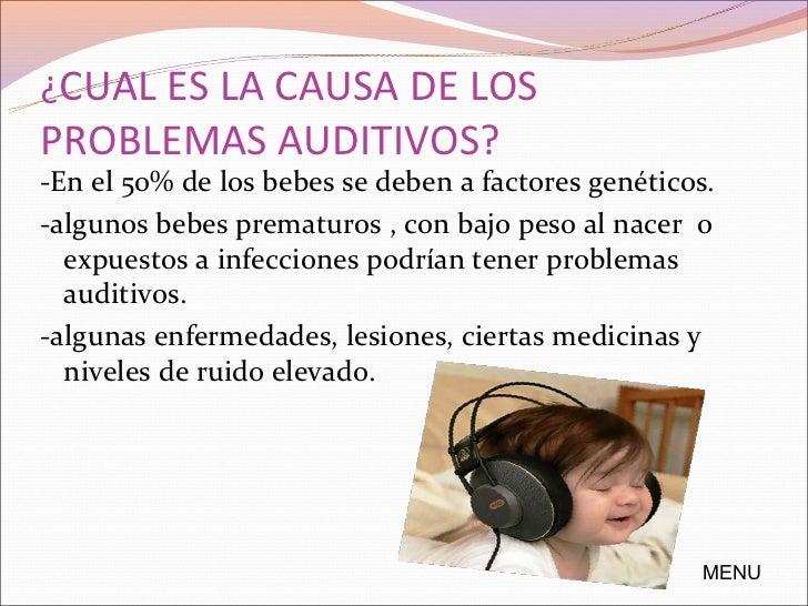 ¿Cuáles algunos de los síntomas paradetectar problemas auditivos?A los 3 o 4 meses de edad, no voltea para buscar el orig...
