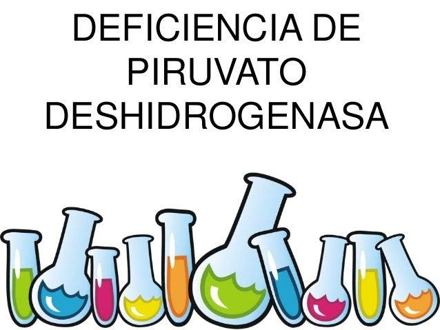 DEFICIENCIA DE PIRUVATO DESHIDROGENASA