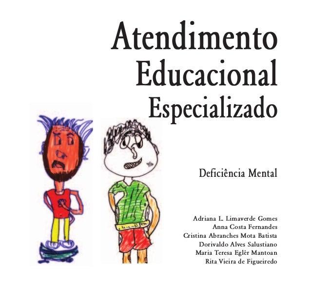 Deficiência Mental   Adriana L. Limaverde Gomes          Anna Costa FernandesCristina Abranches Mota Batista      Dorivald...