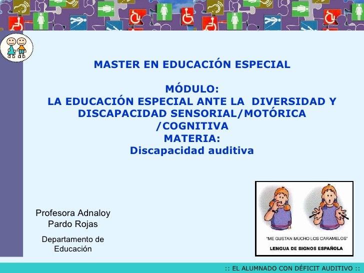MASTER EN EDUCACIÓN ESPECIAL MÓDULO: LA EDUCACIÓN ESPECIAL ANTE LA  DIVERSIDAD Y DISCAPACIDAD SENSORIAL/MOTÓRICA /COGNITIV...