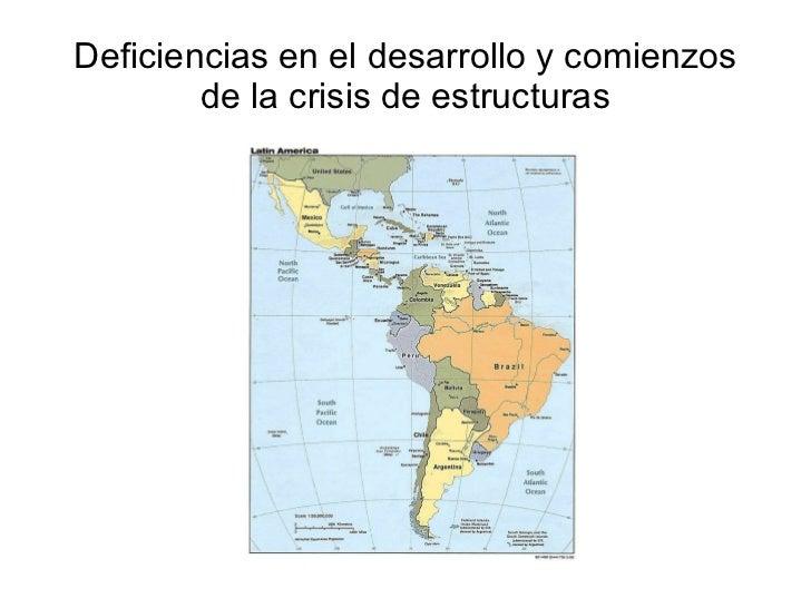 Deficiencias en el desarrollo y comienzos de la crisis de estructuras