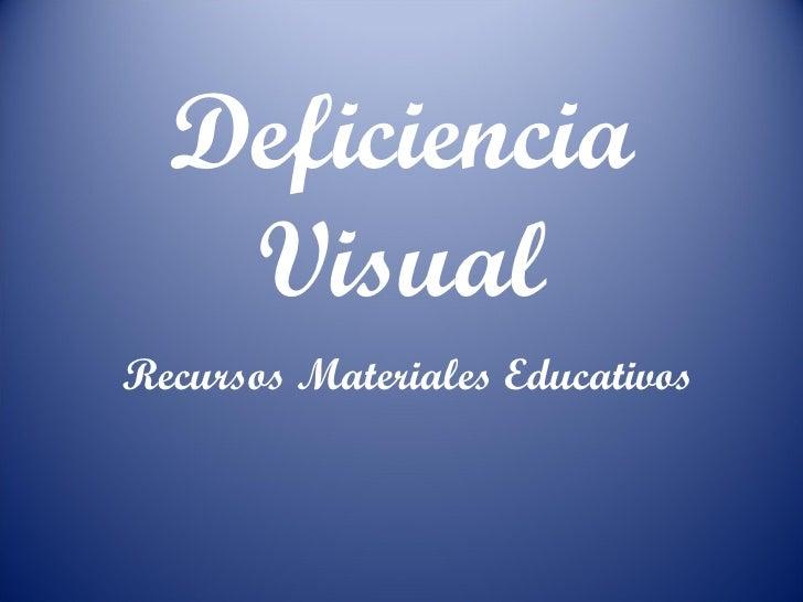 Deficiencia Visual Recursos Materiales Educativos