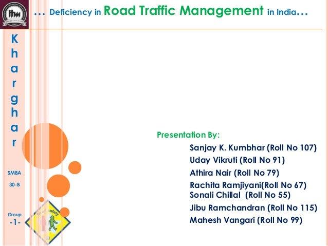 K h a r g h a r SMBA 30-B Group -1- … Deficiency in Road Traffic Management in India… Presentation By: Sanjay K. Kumbhar (...