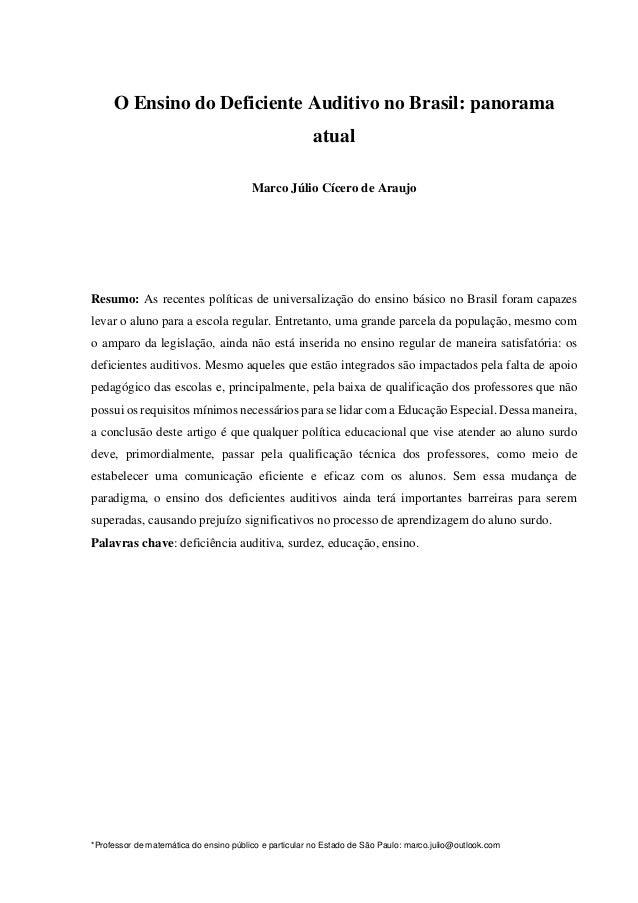 *Professor de matemática do ensino público e particular no Estado de São Paulo: marco.julio@outlook.com O Ensino do Defici...