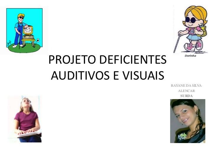 PROJETO DEFICIENTES AUDITIVOS E VISUAIS<br />                                                                             ...