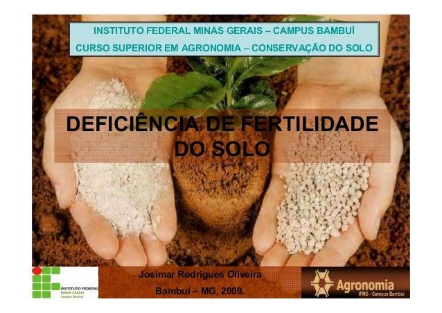 INSTITUTO FEDERAL MINAS GERAIS – CAMPUS BAMBUÍCURSO SUPERIOR EM AGRONOMIA – CONSERVAÇÃO DO SOLOJosimar Rodrigues OliveiraB...