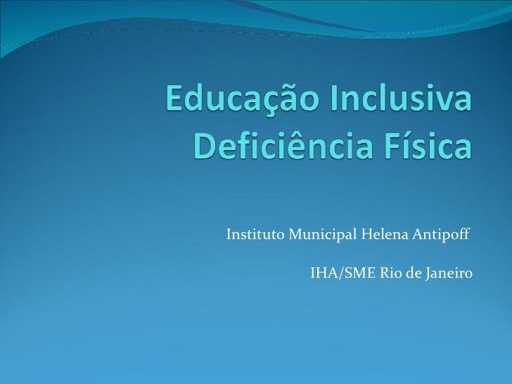 Instituto Municipal Helena Antipoff  IHA/SME Rio de Janeiro