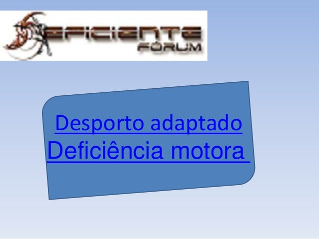 Desporto adaptado Deficiência motora
