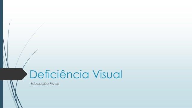 Deficiência Visual Educação Física